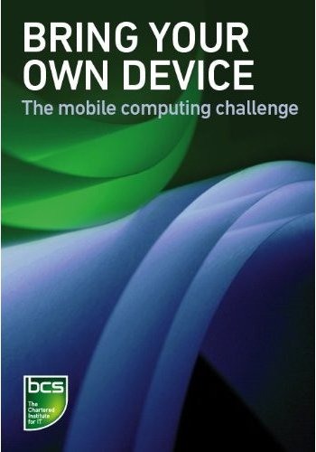 Bring Your Own Device - The mobile computing challenge