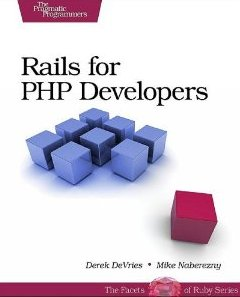 Rails for PHP Developers: Refining Web Applications